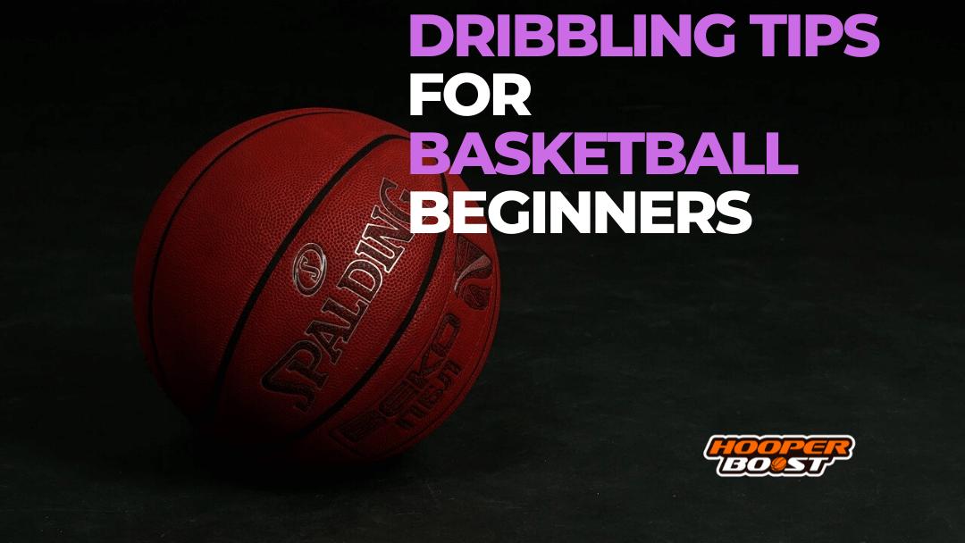 basketball dribbling tips for beginners
