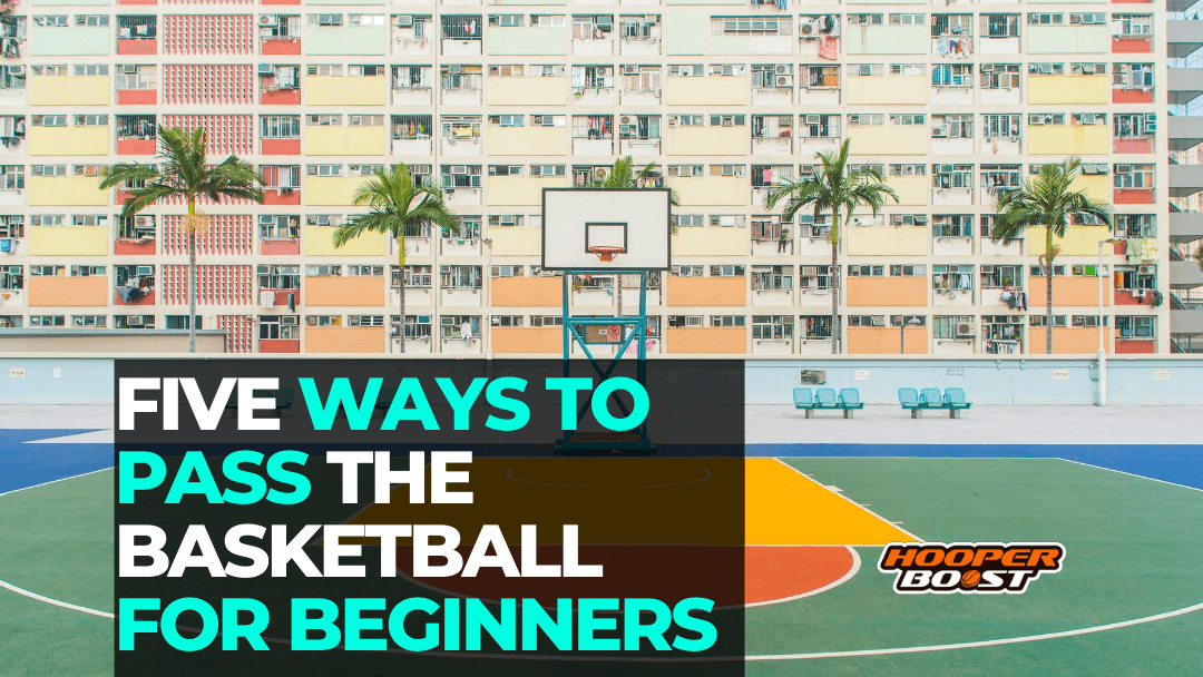ways to bass the basketball for beginners
