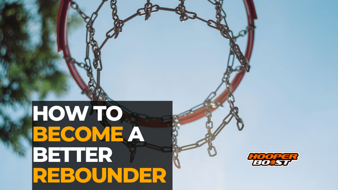 learn to be a better rebounder in basketball