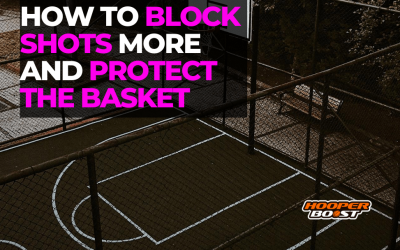How to block shots more and protect the basket