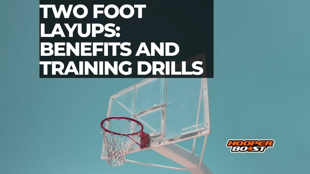 a guide to two foot layups in basketball