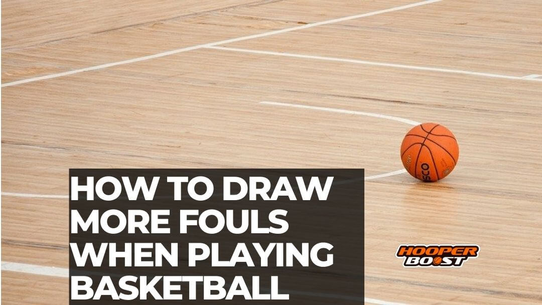 draw more fouls basketball