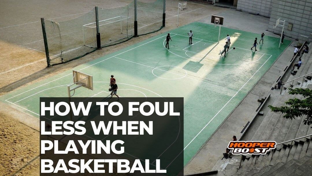 how to foul less in basketball