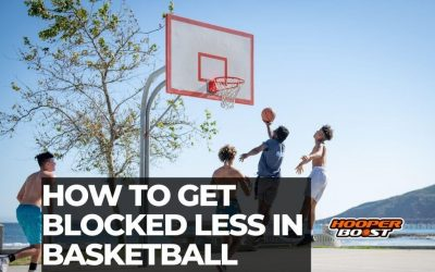 How to get blocked less in basketball
