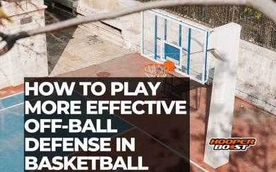 How to play more effective off-ball defense in basketball