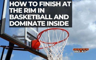 How to finish at the rim in basketball and dominate inside
