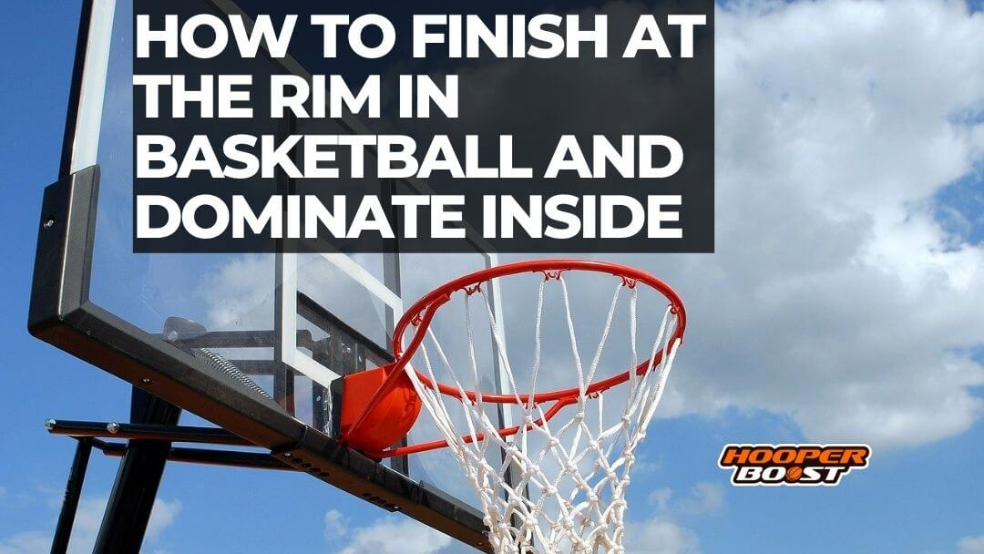 finish at the rim in basketball