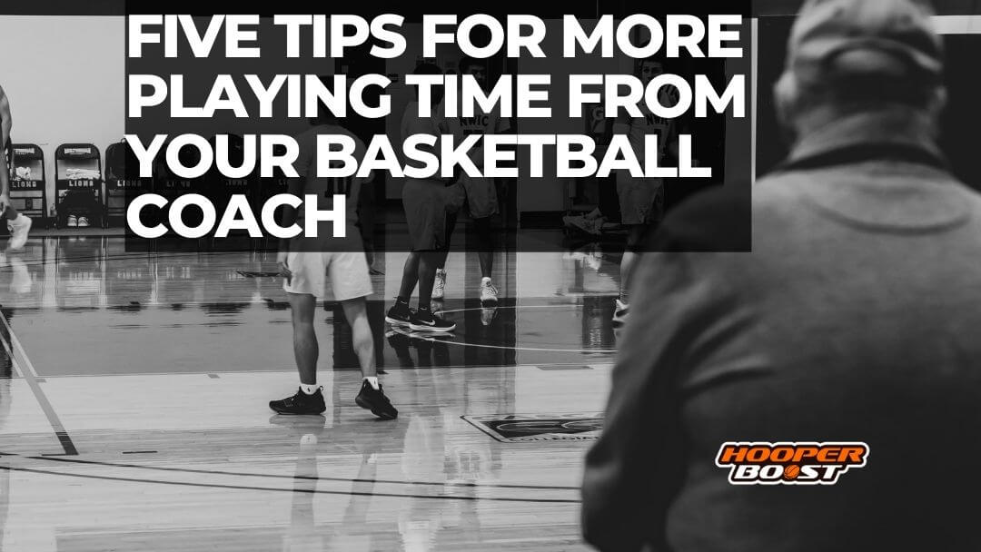 Five tips for more playing time from your basketball coach