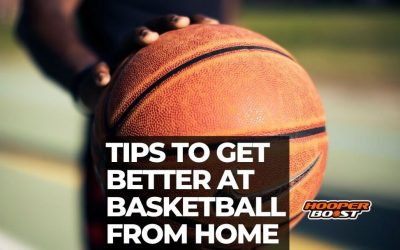 Use these tips to get better at basketball from home