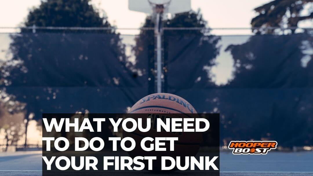 how to get your first dunk in basketball