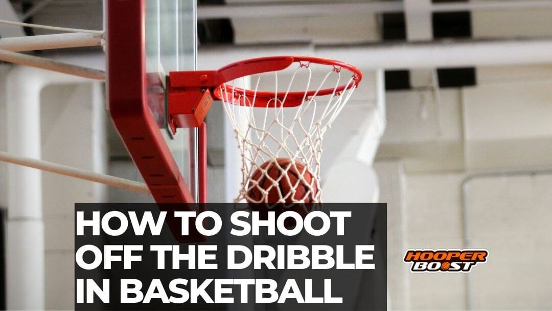 training to shoot off the dribble in basketball