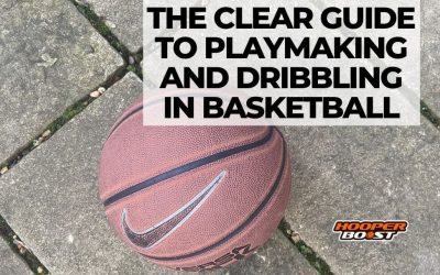 The Clear Guide to Playmaking and Dribbling in Basketball