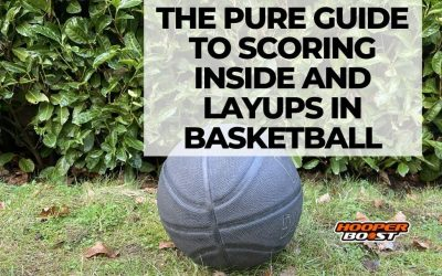 The Pure Guide to Scoring Inside & Layups in Basketball