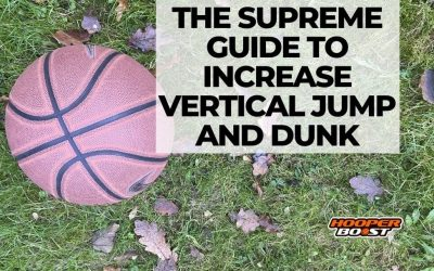 The Supreme Guide to Increase Vertical Jump and Dunk